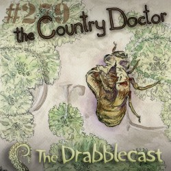 Cover for Drabblecast episode 279, The Country Doctor, by Roo Vandegrift