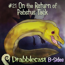 Cover for Drabblecast B-Sides episode 21, On the Return of Pabstus Tack, by Spencer Bingham