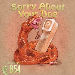 Cover for Drabblecast B-SIdes episode 54, Sorry ABout Your Dog, by Bo Kaier