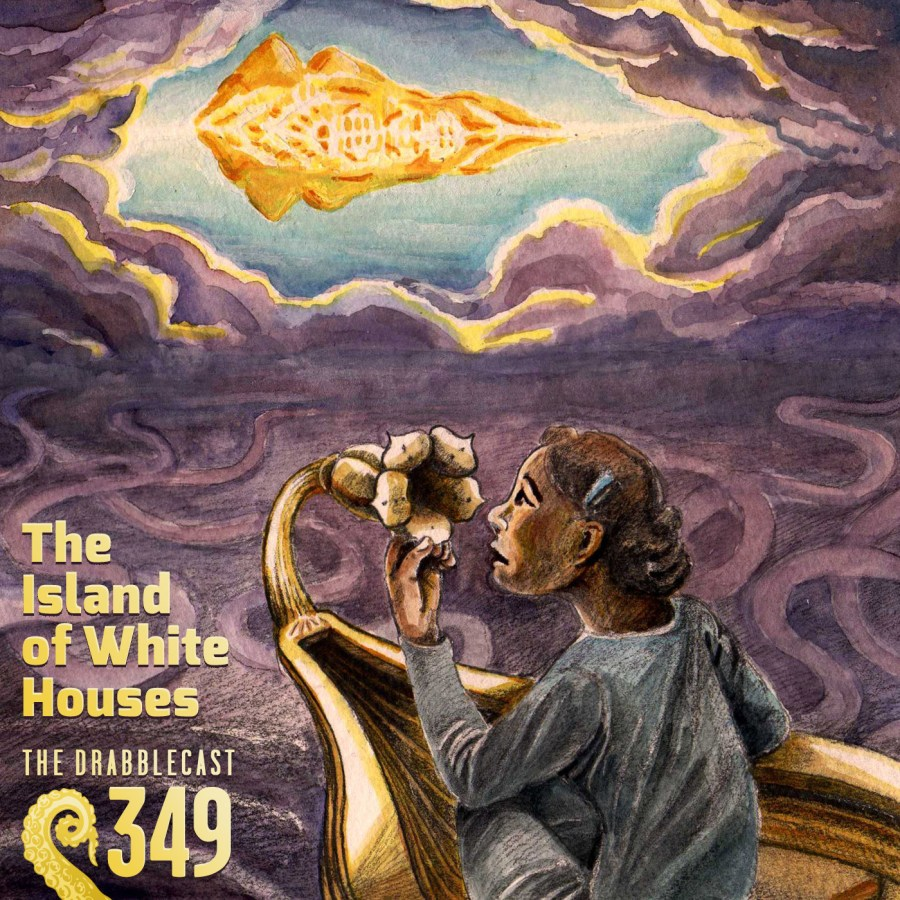 Cover for Drabblecast episode 349, The Island of White Houses, by Susan Reagel