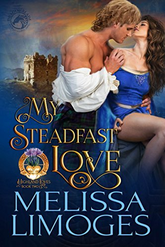 My Steadfast Love (Highland Loves Book 2)