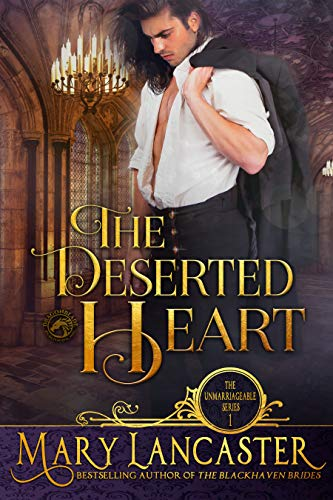 The Deserted Heart: Unmarriageable Series