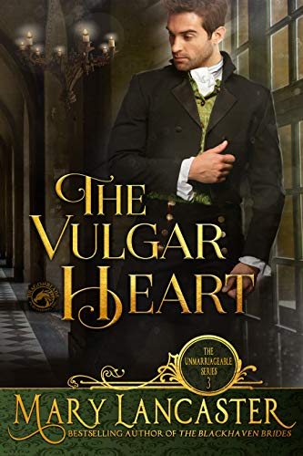 The Vulgar Heart (The Unmarriageable Series Book 3)