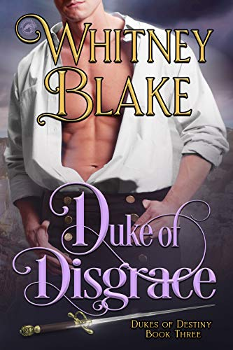 Duke of Disgrace (Dukes of Destiny Book 3)