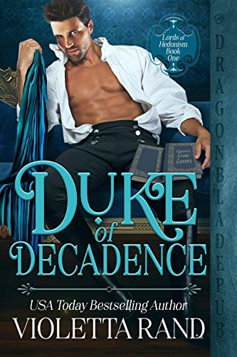 Duke of Decadence (Lords of Hedonism Book 1)
