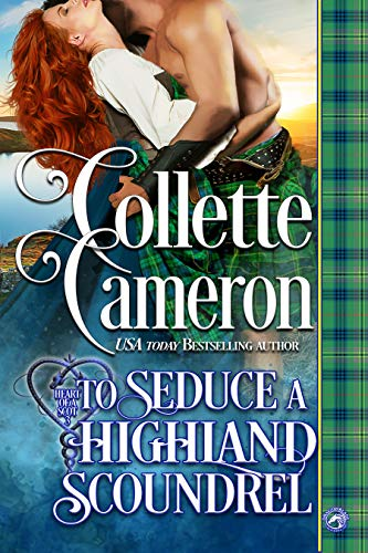 To Seduce a Highland Scoundrel (Heart of a Scot Book 3)