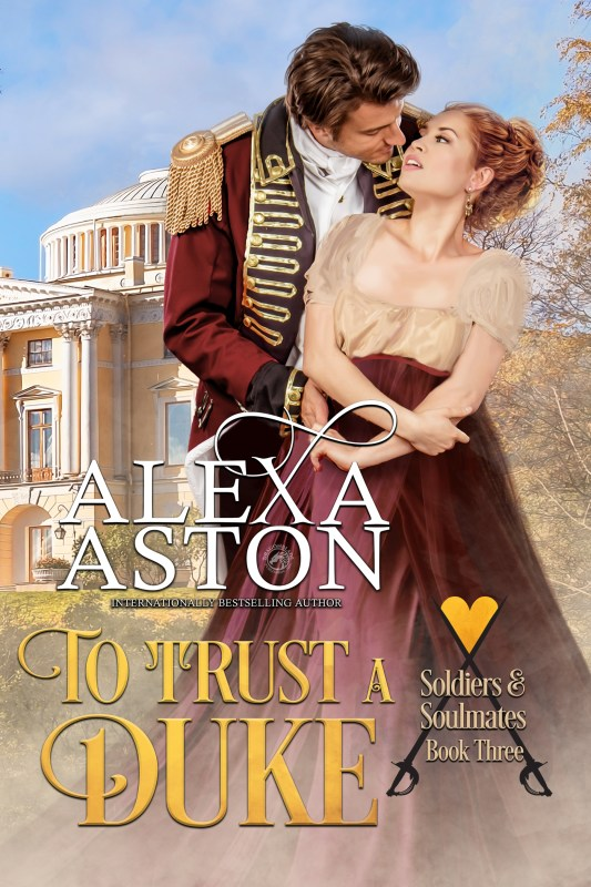 To Trust a Duke (Soldiers and Soulmates Book 3)