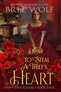 How to Steal a Thief's Heart ________ (Happy Ever Regency Book 4)