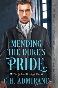 Mending the Duke's Pride (The Lords of Vice Book 1)