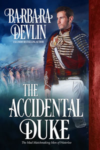 The Accidental Duke (The Mad Matchmaking Men of Waterloo Book 1)