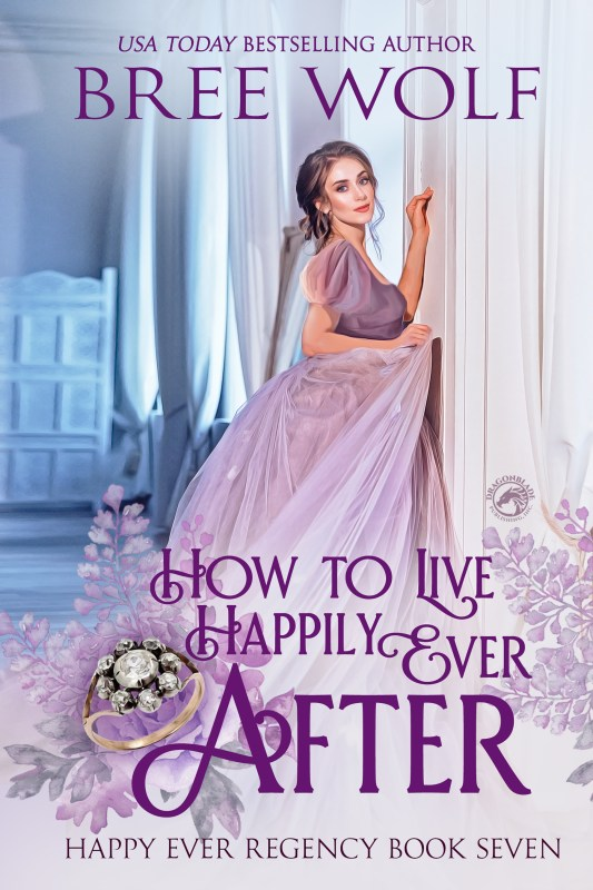 How to Live Happily Ever After (Happy Ever Regency Book 7)