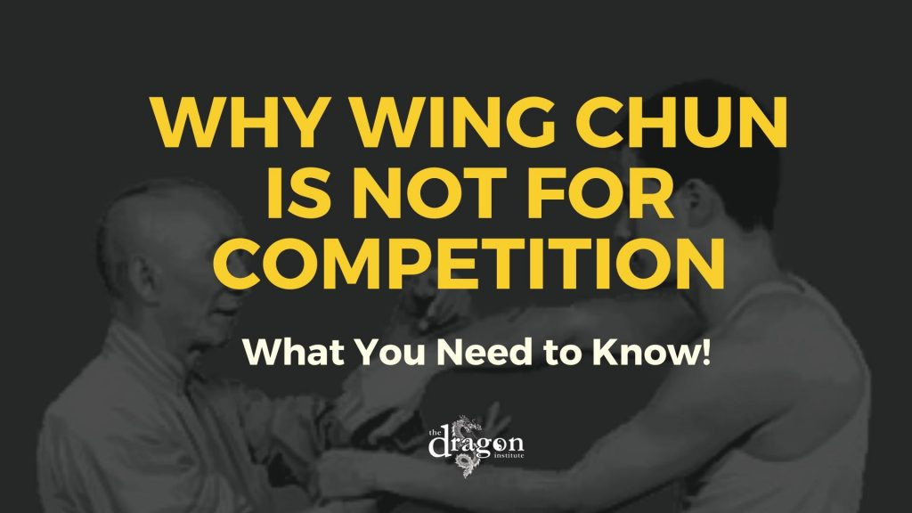 Why Wing Chun is Not for Competition