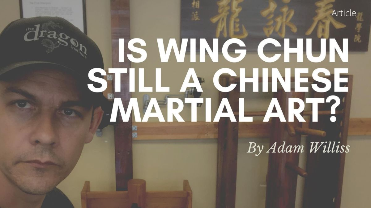 Is Wing Chun Still a Chinese Martial Art