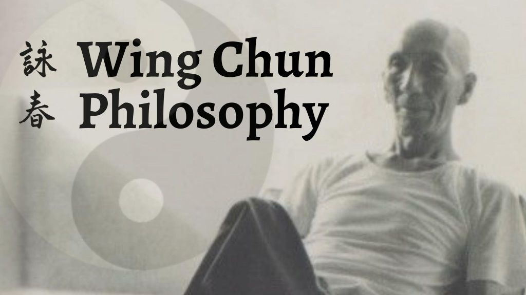 Wing Chun Philosophy