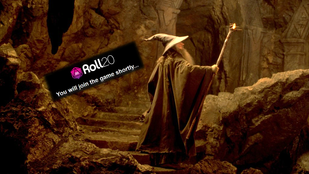 """Gandalf ascends the weathered dungeon steps as the Roll20 logo proclaims: """"You will join the game shortly..."""""""