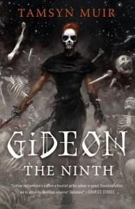 Yet to Read Some Badass Women Written Sci-Fi: Gideon the Ninth by Tamsyn Muir