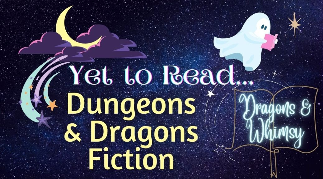 Yet To Read... Dungeons & Dragons Fiction