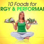 Ten Foods For Energy/Performance & Vitamins That Support Spine Health