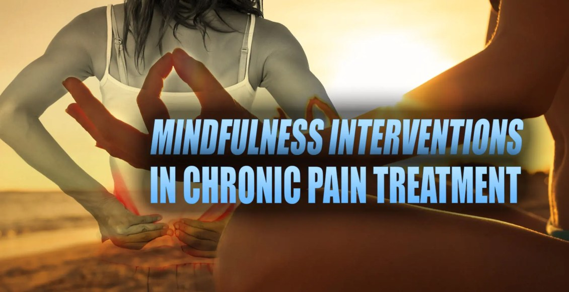 Mindfulness Interventions in Chronic Pain Treatment Cover Image   El Paso, TX Chiropractor