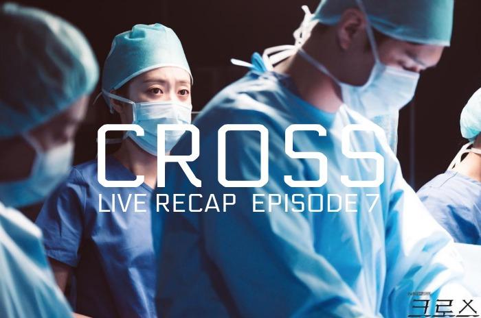 Live Recap for episode 7 of the Korean Medical Drama Cross