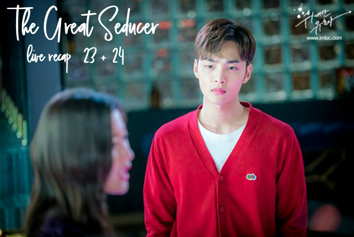 Live Recap for the Korean Drama The Great Seducer / Tempted, episode 23 and 24