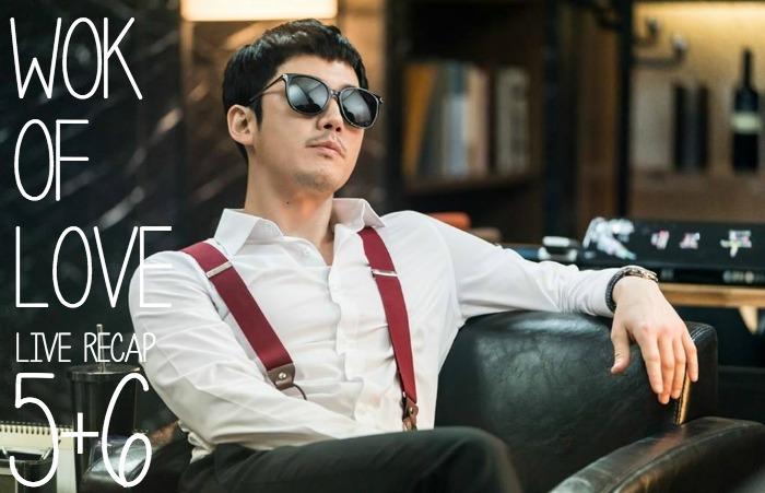 Wok of Love live recap Episodes 5 and 6 starring Lee Joon-Ho, Jang Hyuk, and Jung Ryeo-Won at Drama Milk