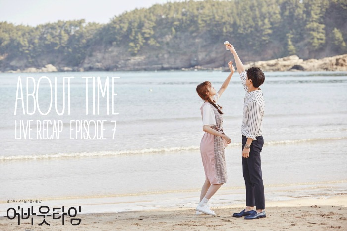 Episode 7 Live Recap for the Korean Drama About Time starring Lee Sung-kyung and Lee Sang-yoon