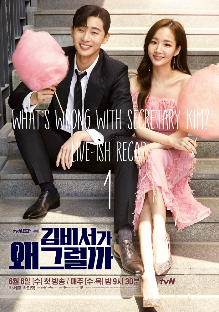 Episode 1 Live Recap for What i Wrong with Secretary kim starring park Seo-joon and Park Minyoung