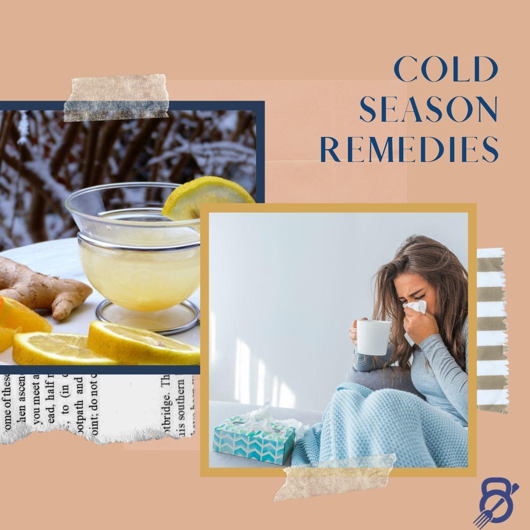 Cold Season Remedies