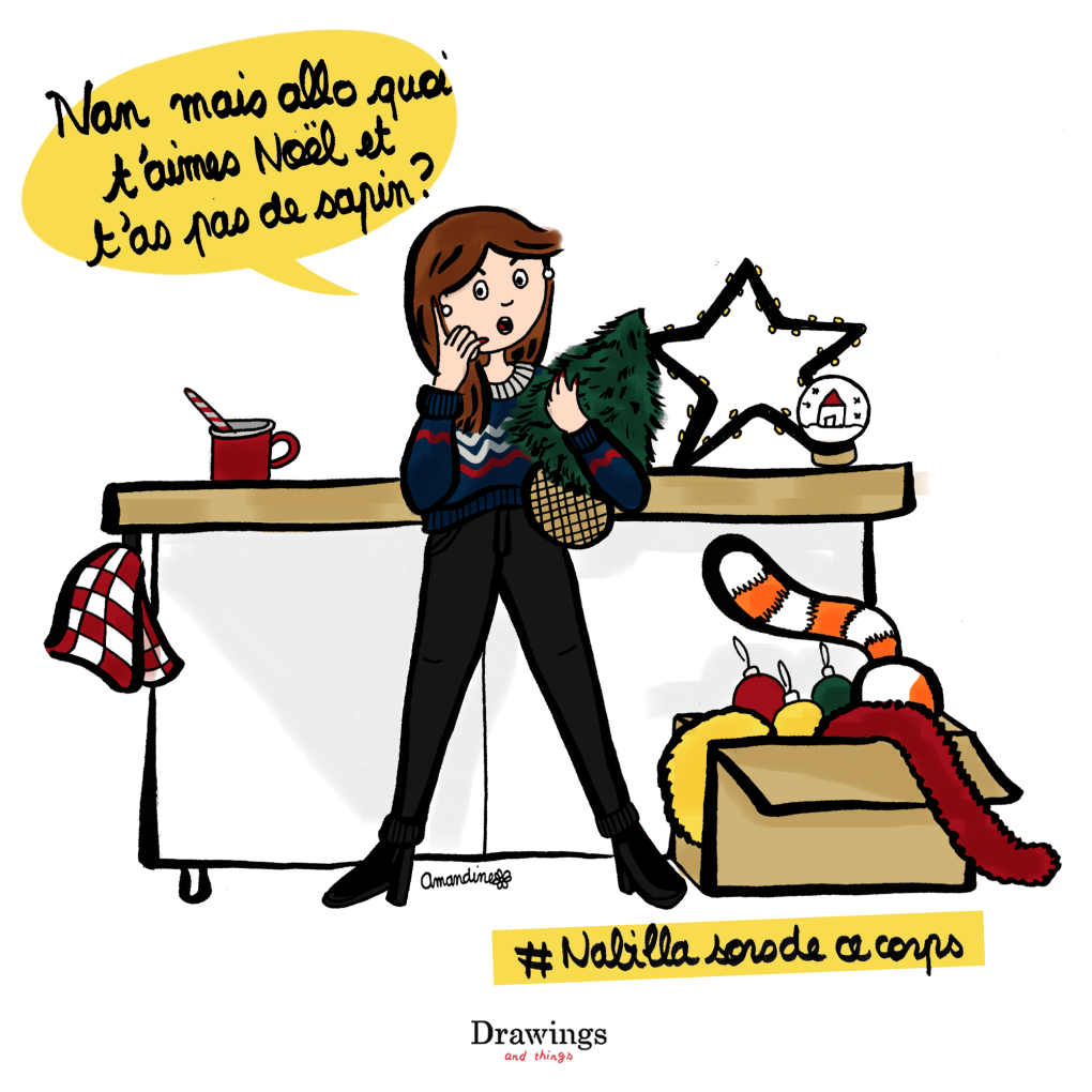 Non mais allo quoi, t'aimes noël mais t'as pas de sapin - Illustration by Drawingsandthings