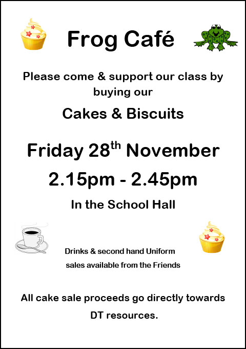 Frog Class Cake Sale - Friday 28th November