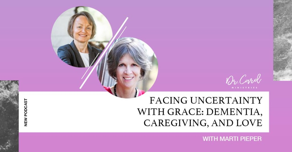 How to Face Uncertainty with Grace: Dementia, Caregiving, and Love