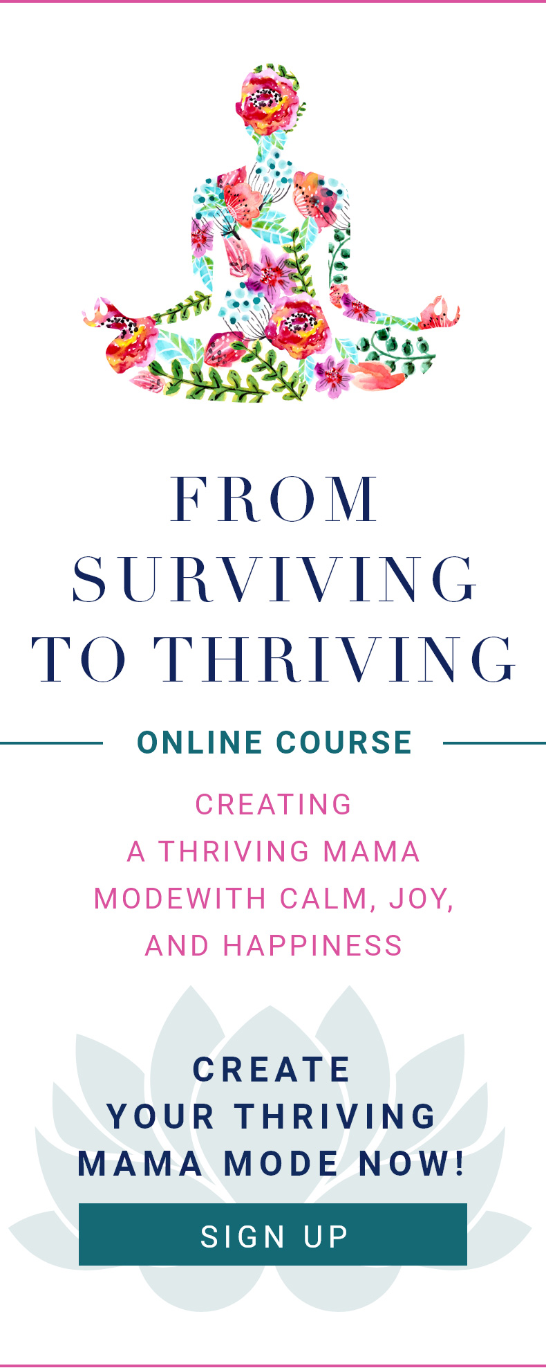 From Surviving To Thriving: Creating a Thriving Mama Mode With Calm, Joy, and Happiness, sign up for the online course now!
