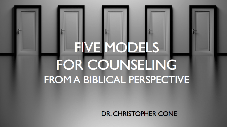 Five Models for Counseling, Viewed From a Biblical Perspective (Slides)