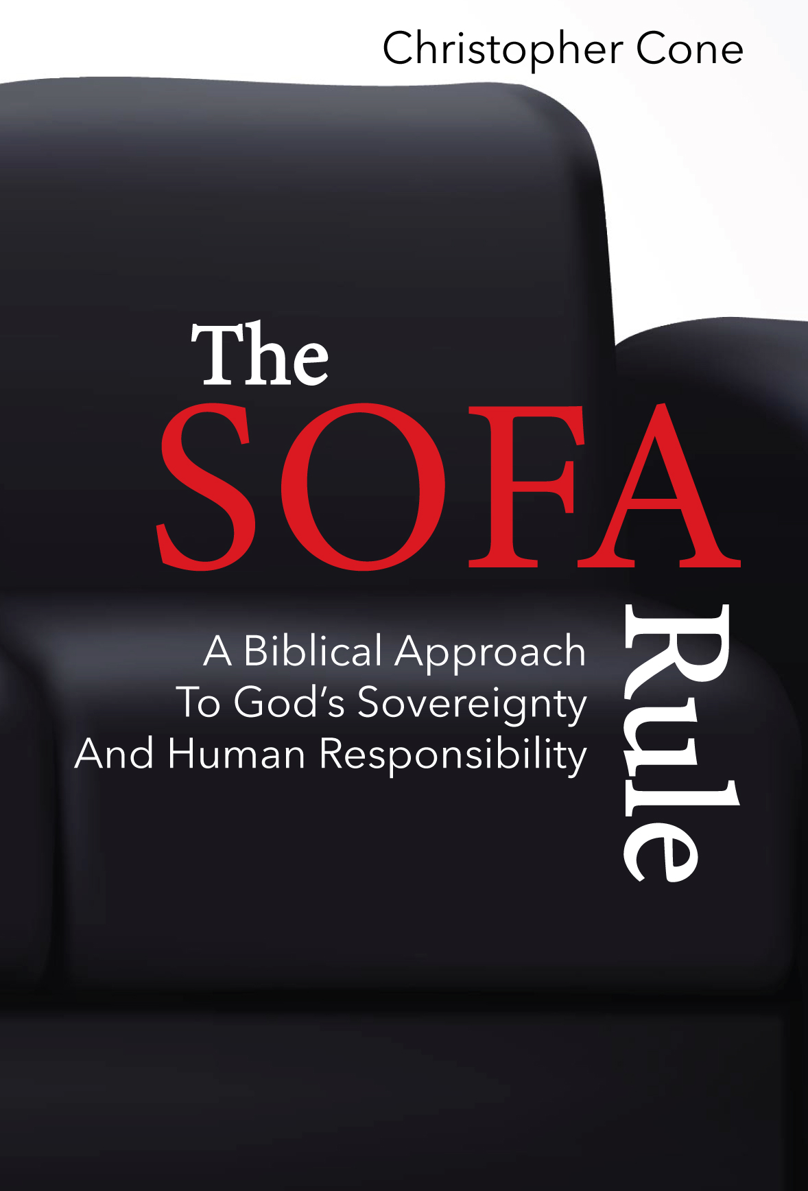 Book Announcement (Paperback and Kindle)– The Sofa Rule: A Biblical Approach to God's Sovereignty and Human Responsibility