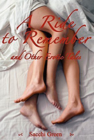 A Ride to Remember and Other Erotic Stories
