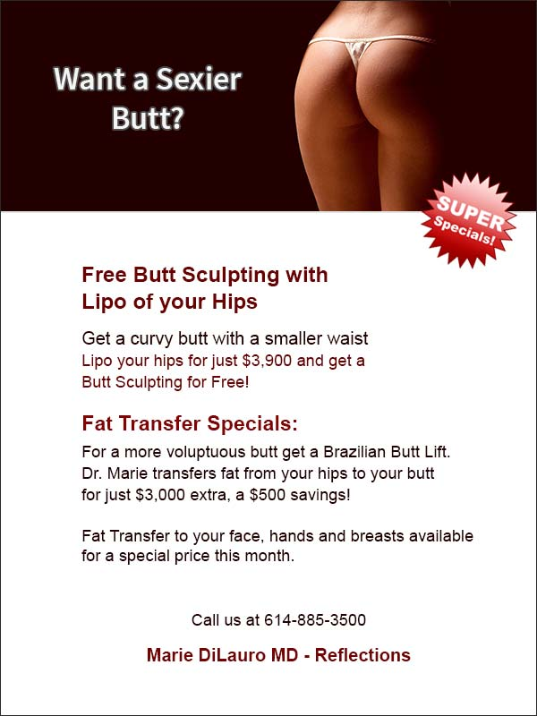Sexier butt sculpting special Marie DiLauro MD - Reflections (614) 885-3500