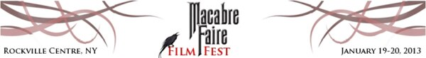 Long Island's Second Annual Macabre Faire Film Fest Being Held January 19th and 20th