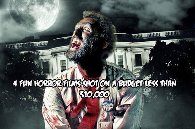 Budget horror - 4 Fun Horror Films Shot on a Budget Less Than $10,000