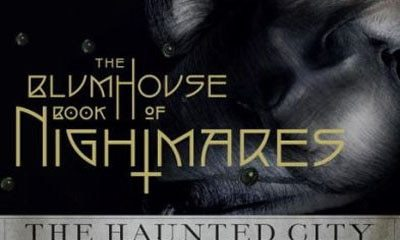 blumhousebookofnightmaress - Take a Trip Through The Blumhouse Book of Nightmares: The Haunted City