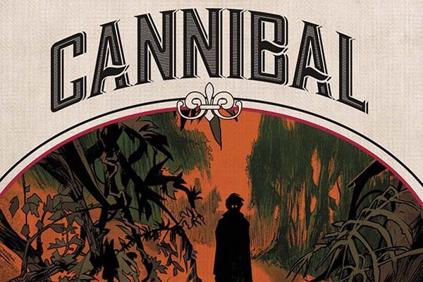 #SDCC16: Image Comics Announces Cannibal; Southern-Gothic Series Begins in October