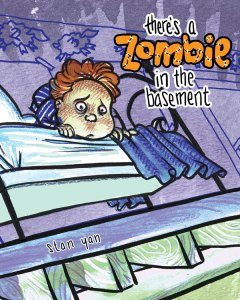 there s a zombie in the basement children s book dread central