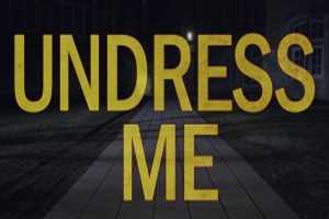 undress me 1 - Undress Me (Short, 2017)
