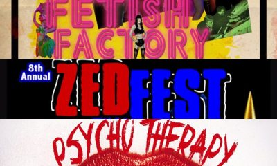 fetish psycho zed - Heading to Zed Fest Next Week? If So, Check Out Fetish Factory and Psycho Therapy!
