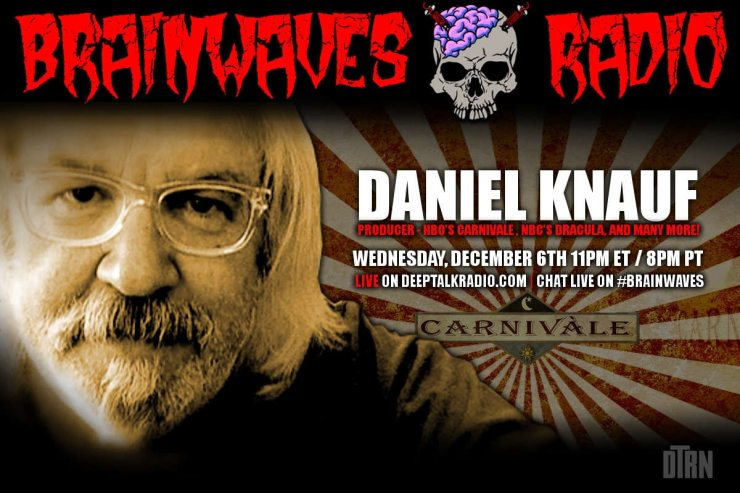daniel knauf brainwaves - TONIGHT! #Brainwaves Episode 69: Daniel Knauf – HBO's Carnivàle, NBC's Dracula, The Blacklist, and More!