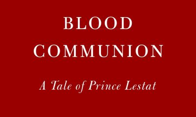 blood communion s - Anne Rice Announces New Lestat Novel Blood Communion; TWO More Books on the Way!