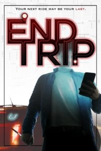 endtripposter 201x300 - Exclusive: END TRIP Trailer Will Make You Delete Your Uber App