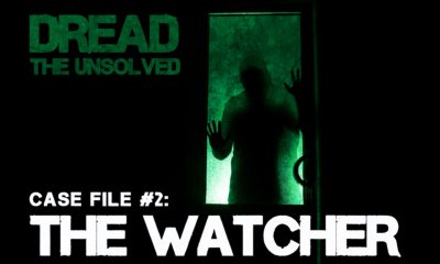 """Watcher Featured 01 - World Premiere! DREAD: THE UNSOLVED Episode 2: """"The Watcher"""""""