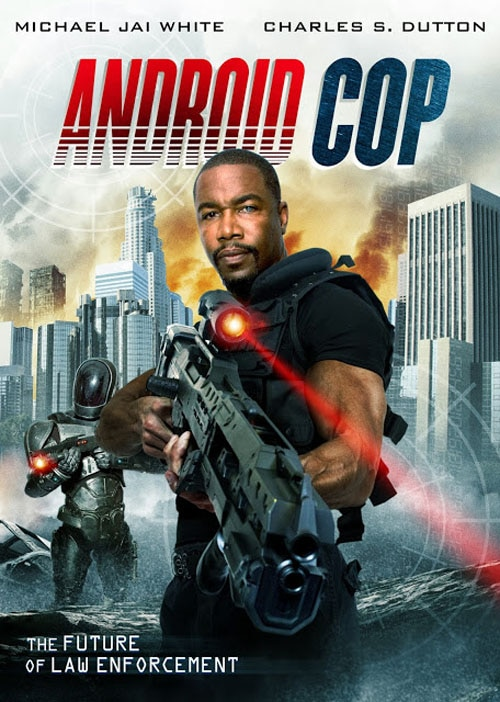 android cop - Michael Jai White Is Android Cop - The Asylum's Future of Law Enforcement