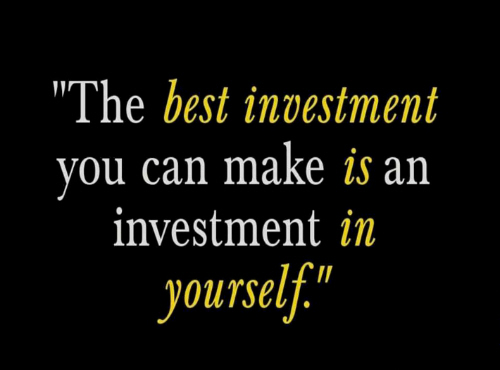 The best investment you can make is an investment in yourself